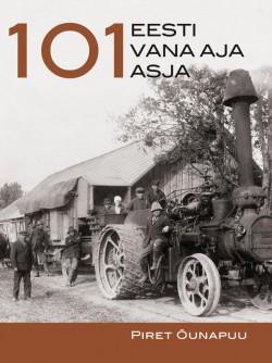 """Piret Õunapuu """"101 vana aja asja"""" (Varrak)"""