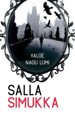 "Salla Simukka ""Valge nagu lumi"" (Pegasus)"